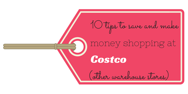 10 tips to save and make you money shopping at Costco and other warehouse stores