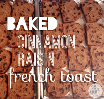 baked cinnamon raisin french toast batch cooking sayyum.com