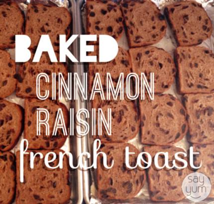 baked cinnamon raisin french toast batch cooking sayyum.com