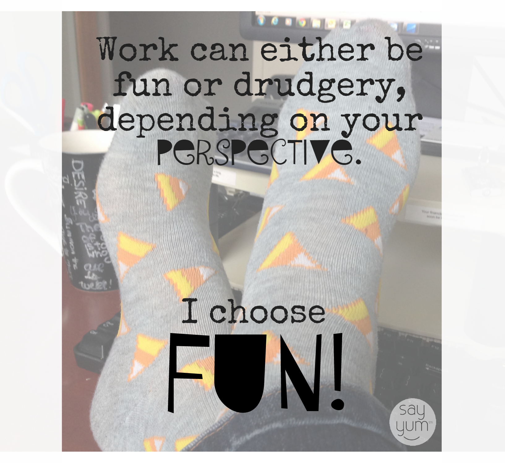 motivational work quote i choose fun from say yum halloween socks by sayyum.com