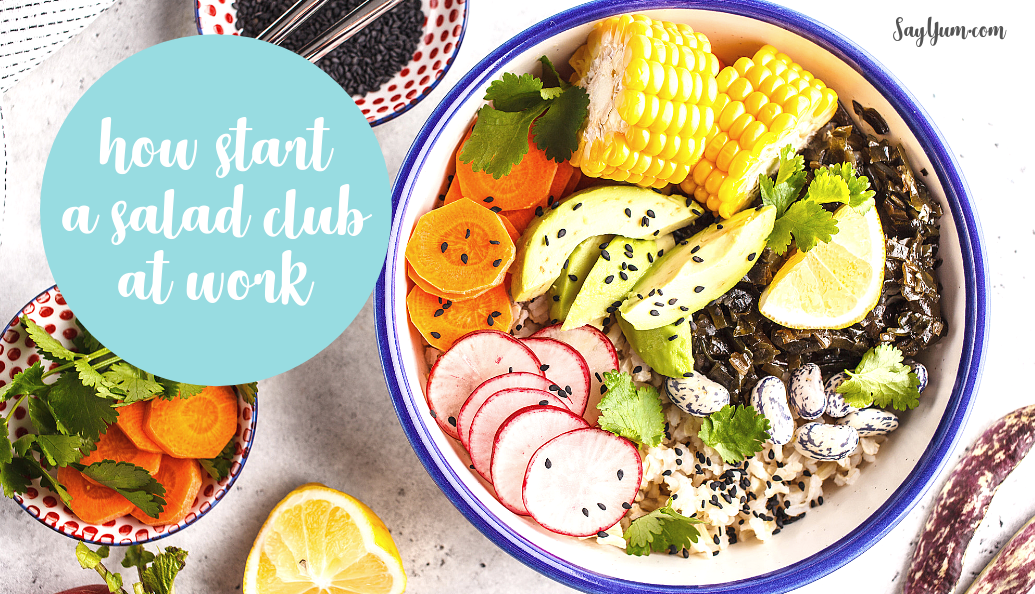 how start a salad club at work easy healthy cheap lunches say yum krissy johnson