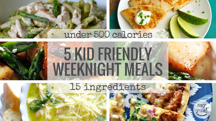 5 Kid Friendly Easy Spring Weeknight Dinners Under 500 Calories Free Meal Plan Shopping List Lunch Ideas Nutrition Info Say Yum