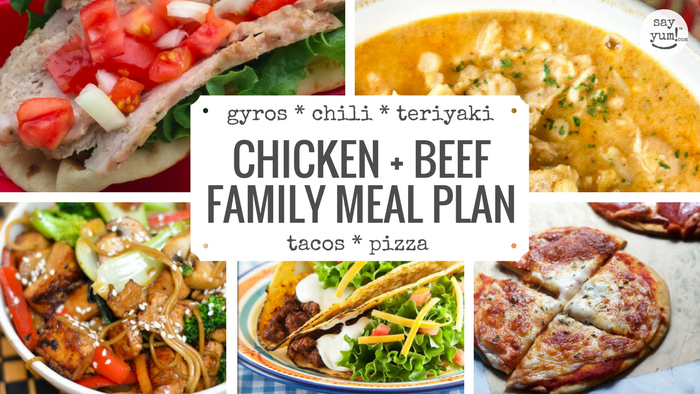 Chicken And Beef Family Friendly Weeknight Meal Plan From Say Yum