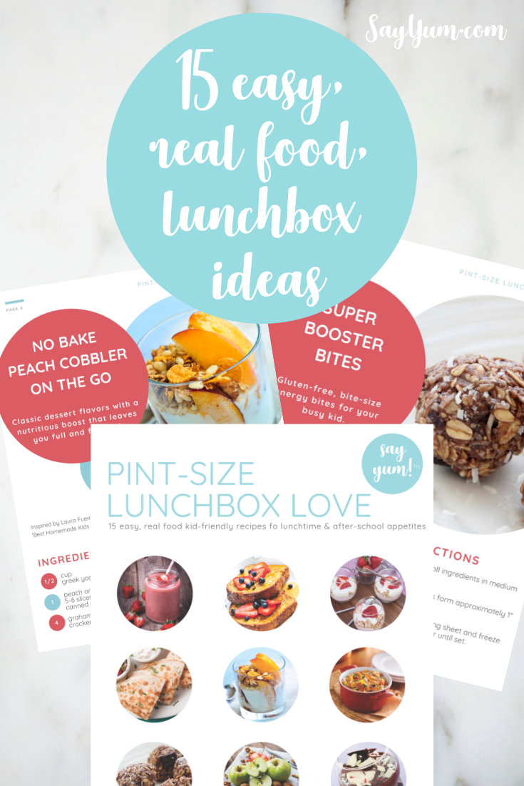 15 easy lunchbox ideas healthy real food cookbook by say yum krissy johnson