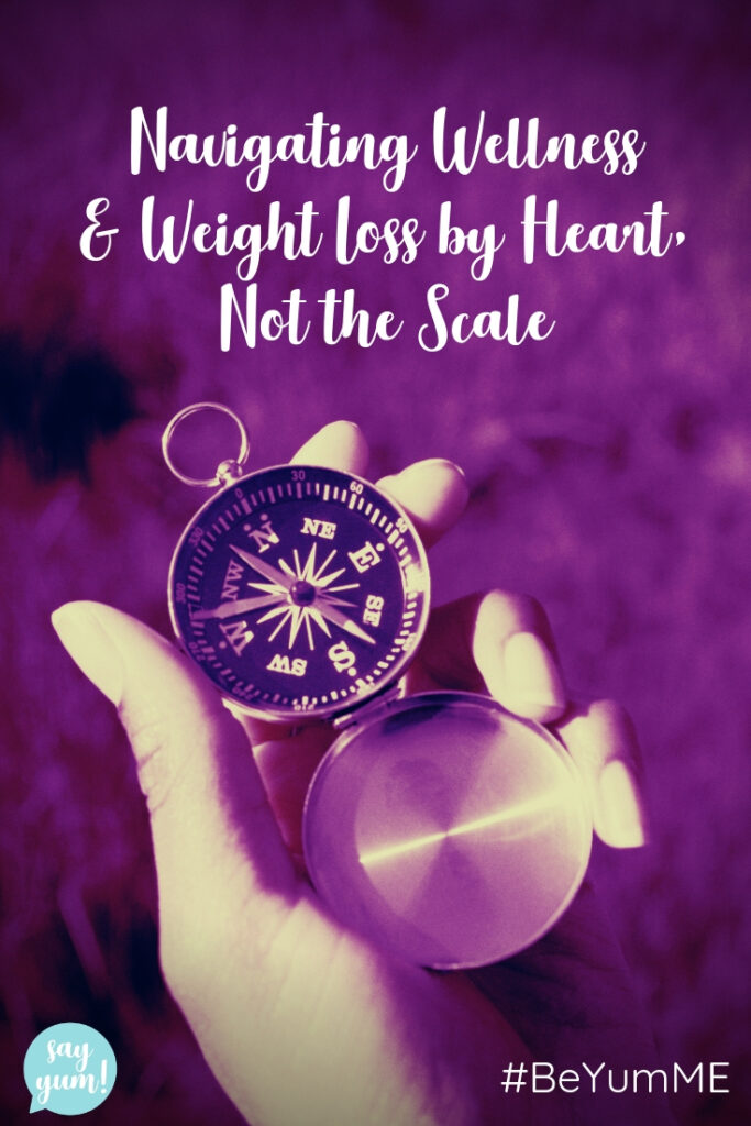 Navigating Wellness and Weightloss with your Heart picture with compass and say yum logo